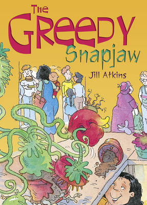 Pocket Tales Year 2 the Greedy Snapjaw by Jill Atkins