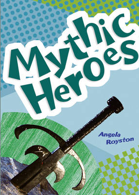 Pocket Facts Year 4 Mythic Heroes by Angela Royston