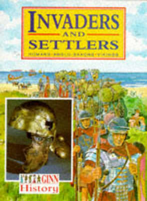Ginn History: Key Stage 2: Invaders and Settlers: Pupil Book by