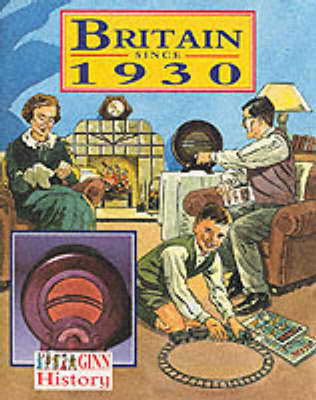 Ginn History: Key Stage 2 Britain Since 1930 Pupil`S Book by
