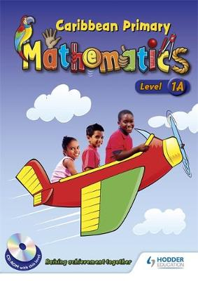 Caribbean Primary Maths Level 1A Pupil Book by Alan Holder, Liz Richardson