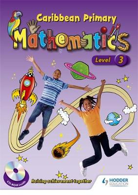 Caribbean Primary Mathematics Level 3 Student Book and CD-ROM by Lord Griffiths, Natasha Lewis