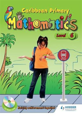 Caribbean Primary Mathematics Level 6 Student Book and CD-ROM by Edwards