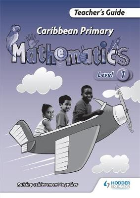 Caribbean Primary Maths Level 1 Teacher's Guide by Simon Sharplis