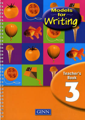 Models for Writing Year 3/P4: Teachers Book by
