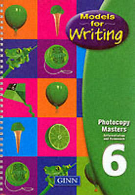 Models for Writing Year 6/P7: Photocopy Masters by