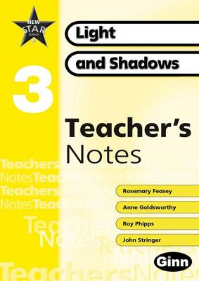 New Star Science yr3/P4: Light and Shadows Teacher Notes by