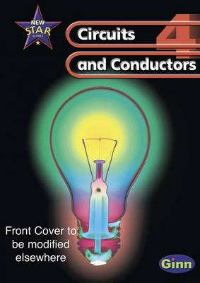 New Star Science: Year 4: Circuits And Conductors Pupils` Book by