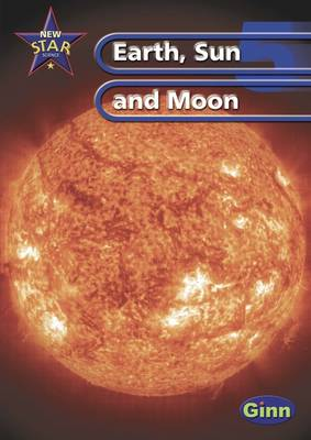 New Star Science Yr 5/P6 Sun and Moon Pupil's Book by Rosemary Feasey, Anne Goldsworthy, John Stringer, Roy Phipps