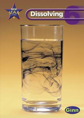 New Star Science Yr 6/P7: Dissolving Pupil's Book by