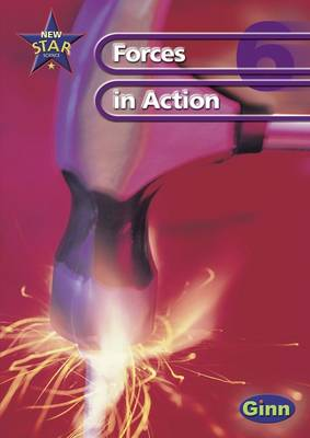 New Star Science Yr6/P7: Forces In Action Pupil's Book by
