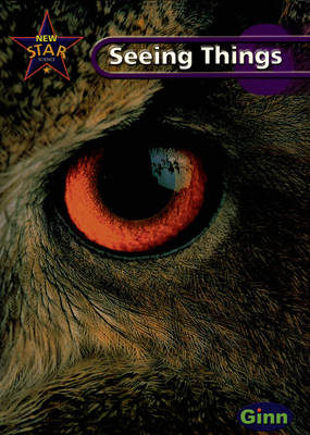 New Star Science Yr 6/P7: Seeing Things Pupil's Book by Rosemary Feasey, Anne Goldsworthy, John Stringer, Roy Phipps