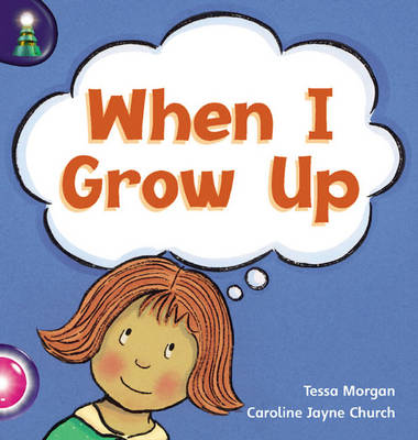 Lighthouse: Reception Pink B - When I Grow Up by Tessa Morgan