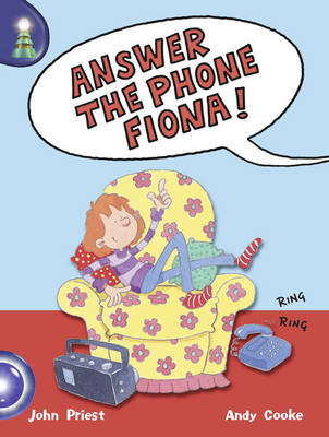 Lighthouse: Year 1 Blue - Answer the Phone, Fiona by John Priest