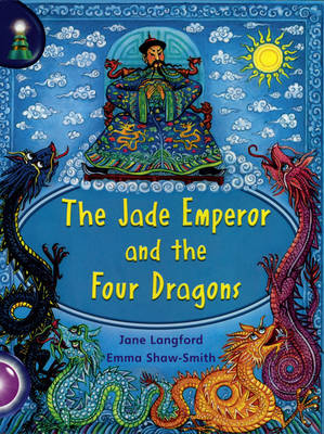 Lighthouse: Year 2 Purple - the Jade Emperor and the Four Dragons by Jane Langford