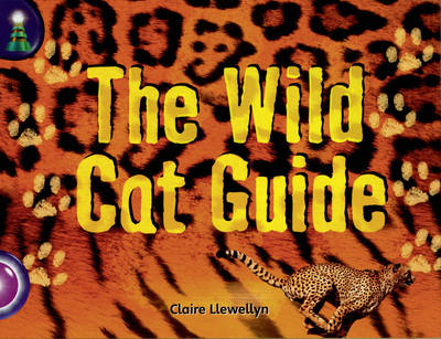 Lighthouse: Year 2 Purple - the Wild Cat Guide by Claire Llewellyn