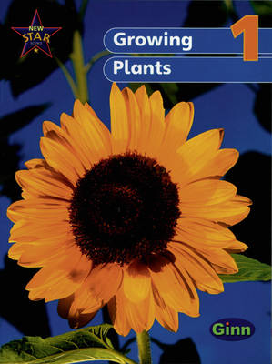New Star Science Yr1/P2: Growing Plants Pupil's Book by