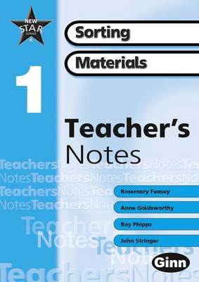 New Star Science Yr1: Using and Sorting Materials Teacher's Notes by