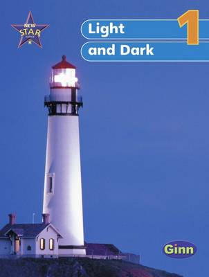 New Star Science Year 1/P2: Light & Dark Pupil's Book by