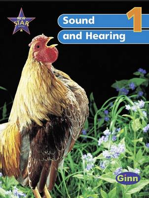 New Star Science Year 1/P2: Sound & Hearing Pupil's Book by