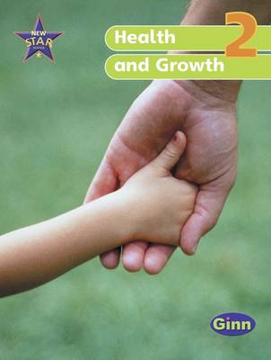 New Star Science Year 2/P3: Health and Growth Pupil's Book by Rosemary Feasey, Anne Goldsworthy, John Stringer, Roy Phipps
