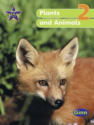 New Star Science Year 2/P3 Plants and Animals Pupil's Book by Rosemary Feasey, Anne Goldsworthy, John Stringer, Roy Phipps
