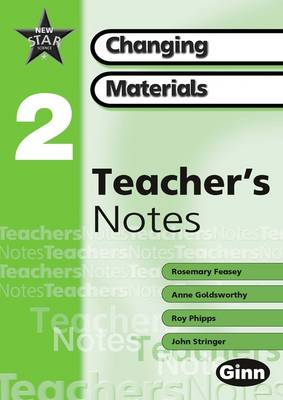 New Star Science Year 2/P3: Changing Materials Teachers Notes by