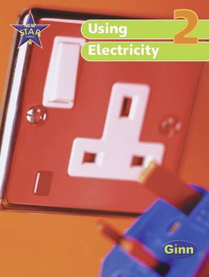 New Star Science Yr2/P2: Using Electricity Pupil's Book by