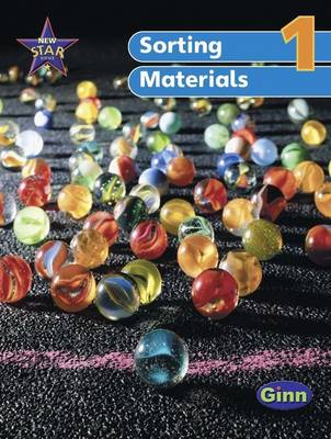 New Star Science Year 1/P2: Sorting and Using Materials by Rosemary Feasey, Anne Goldsworthy, John Stringer, Roy Phipps
