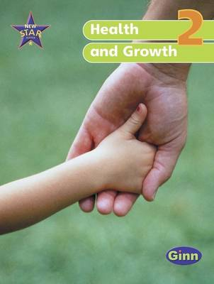 New Star Science Year 2/P3: Health and Growth by Rosemary Feasey, Anne Goldsworthy, John Stringer, Roy Phipps