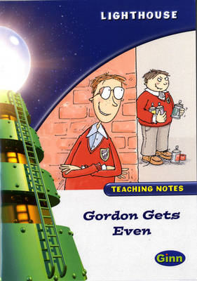 Lighthouse White Level: Gordon Gets Even Teaching Notes by
