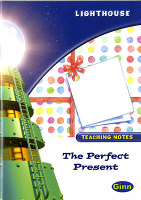 Lighthouse White Level: The Perfect Present Teaching Notes by