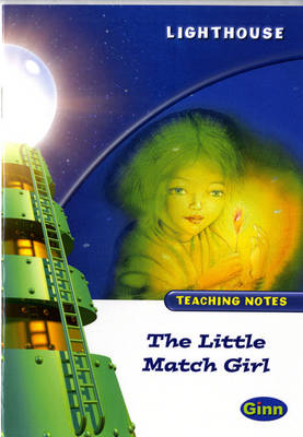 Lighthouse White Level: The Little Match Girl Teaching Notes by