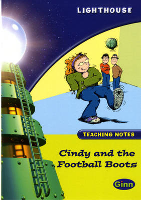 Lighthouse Lime Level: Cindy And The Football Boots Teaching Notes by