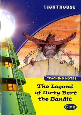 Lighthouse Lime Level: The Legend of Dirty Bert the Bandit Teaching Notes by