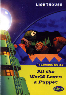 Lighthouse Lime Level: All The World Loves A Puppet Teaching Notes by