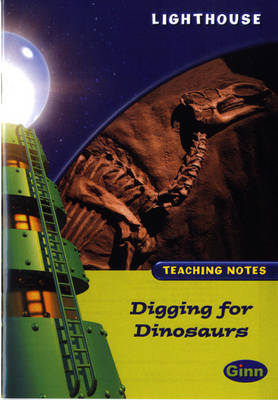 Lighthouse Lime Level: Digging for Dinosaurs Teaching Notes by