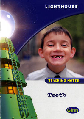 Lighthouse White Level: Teeth Teaching Notes by