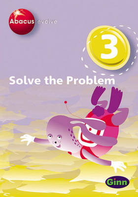 Abacus Evolve (non-UK) Year 3: Solve the Problem Multi-User Pack by Ruth, BA, MED Merttens, Dave Kirkby, Jennie Kerwin