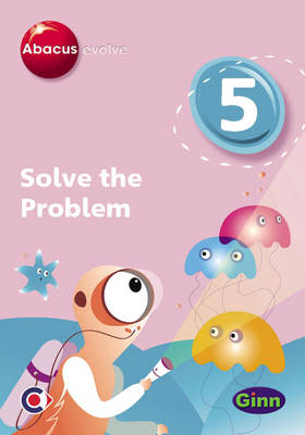 Abacus Evolve (non-UK) Year 5: Solve the Problem Single-User Disk by Ruth, BA, MED Merttens, Dave Kirkby, Jennie Kerwin