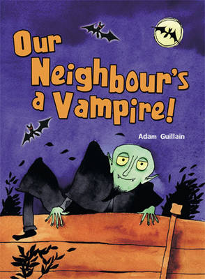 Pack of 3: Our Neighbour's a Vampire by