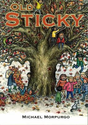 Old Sticky by Michael, O. B. E. Morpurgo