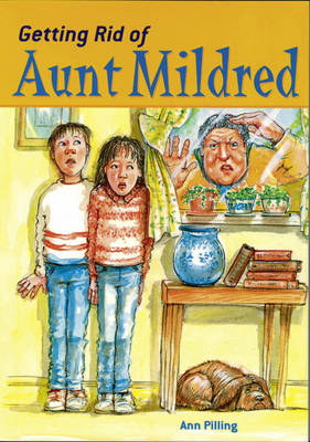 Get Rid of Aunt Mildred by Ann Pilling