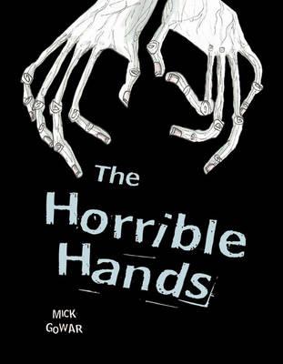 The Horrible Hands by Mick Gowar, David Roberts