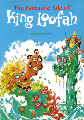 The Fantastic Tale of King Loofah by
