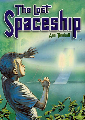 The Lost Spaceship by Ann Turnbull