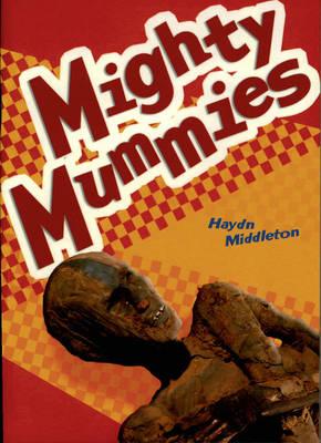 Mighty Mummies by Haydn Middleton