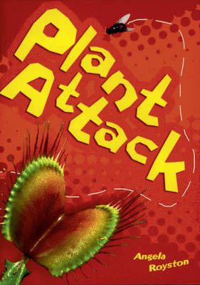Plant Attack by Angela Royston
