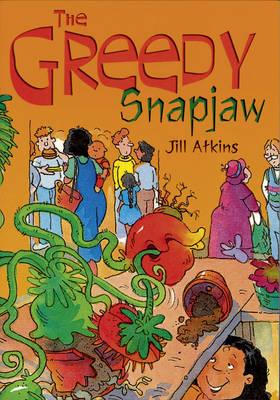 The Greedy Snapjaw by Jill Atkins