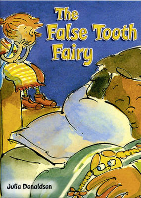 The False Tooth Fairy by Julia Donaldson